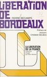 Pierre Bécamps et Jacques Chaban-Delmas - Libération de Bordeaux.