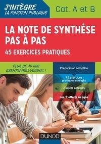 Epub book à télécharger gratuitement La note de synthèse pas à pas  - 45 exercices pratiques, catégories A et B 9782100759583 (French Edition) par Pierre Beck