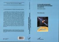 Pierre Beckouche - La nouvelle géographie de l'industrie aéronautique européenne - Entre monde et nations.