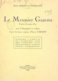 Pierre Bédat de Monlaur et Ernest Gabard - Le meunier gascon - Contes du pays d'Oc, avec 8 lithographies en couleurs d'après les dessins originaux d'Ernest Gabard.