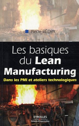Pierre Bédry - Les basiques du Lean Manufacturing - Dans les PMI et ateliers technologiques.