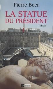 Pierre Beer et Jacqueline Raoul-Duval - La statue du Président.