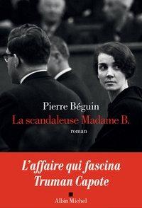 Pierre Béguin - La scandaleuse Madame B..