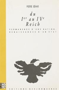 Pierre Béhar - Du Ier au IVe Reich - Permanence d'une nation, renaissances d'un Etat.