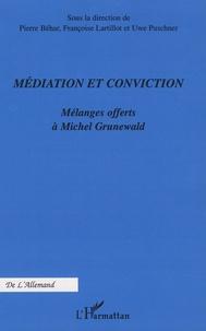 Pierre Béhar et Françoise Lartillot - Médiation et conviction - Mélanges offerts à Michel Grunewald.