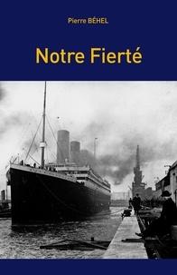 Pierre Behel - Notre fierté.