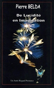 Pierre Belda - De lucidité en imagination.