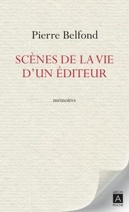 Pierre Belfond - Scènes de la vie d'un éditeur.