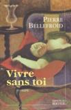Pierre Bellefroid - Vivre sans toi.