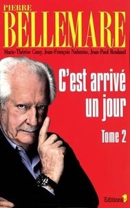 Pierre Bellemare et Marie-Thérèse Cuny - C'est arrivé un jour Tome 2 : .