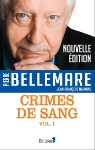 Pierre Bellemare - Crimes de sang tome 1.