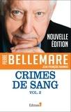 Pierre Bellemare et Jean-François Nahmias - Crimes de sang Tome 2 : .