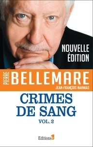 Pierre Bellemare - Crimes de sang tome 2.