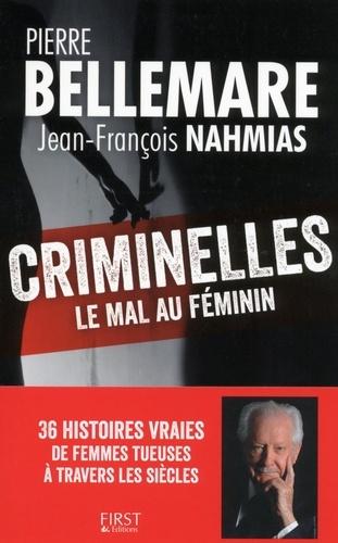 Pierre Bellemare - Criminelles - Le mal au féminin.