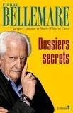 Pierre Bellemare - Dossiers secrets.