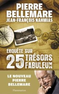 Pierre Bellemare - Enquête sur 25 trésors fabuleux.