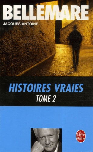 Histoires vraies Tome 2