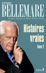 Pierre Bellemare - Histoires vraies - tome 2.