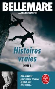 Pierre Bellemare et Jacques Antoine - Histoires vraies Tome  3 : .