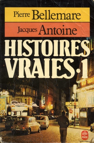 Histoires vraies. Tome 1