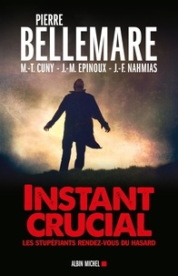 Pierre Bellemare et Pierre Bellemare - Instant crucial - Les stupéfiants rendez-vous du hasard.