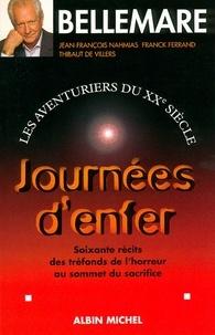 Pierre Bellemare et Pierre Bellemare - Journées d'enfer - Les aventuriers du XXe siècle, 3. Soixante récits des tréfonds de l'horreur au sommet du sacrifice.