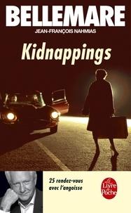 Pierre Bellemare - Kidnappings - 25 rendez-vous avec l'angoisse.