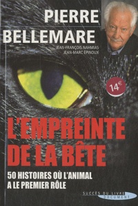 Pierre Bellemare et Jean-Marc Epinoux - L'empreinte de la bête - 50 histoires où l'animal a le premier rôle.