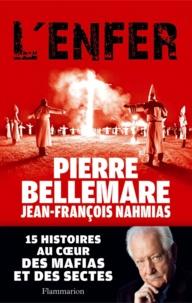 Pierre Bellemare et Jean-François Nahmias - L'enfer.