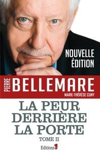 Pierre Bellemare - La peur derrière la porte Tome 2.