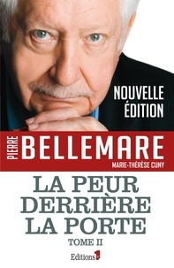 Pierre Bellemare et Marie-Thérèse Cuny - La peur derrière la porte - Tome 2.
