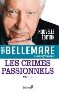 Pierre Bellemare et Jean-François Nahmias - Les crimes passionnels - Volume 2.