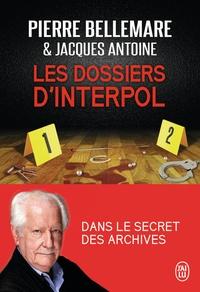 Pierre Bellemare et Jacques Antoine - Les dossiers d'Interpol.