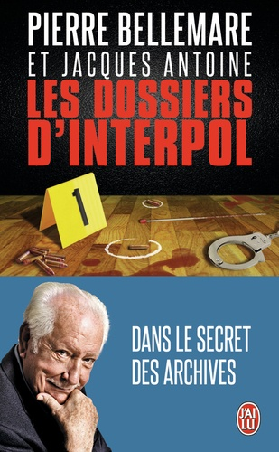 Les dossiers d'Interpol. Tome 1