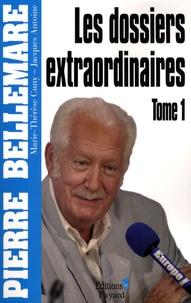 Pierre Bellemare et Jacques Antoine - Les dossiers extraordinaires Tome 1 : .