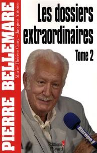 Pierre Bellemare - Les dossiers extraordinaires Tome 2 : .