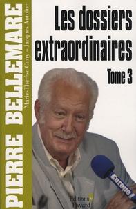 Pierre Bellemare et Jacques Antoine - Les dossiers extraordinaires Tome 3 : .