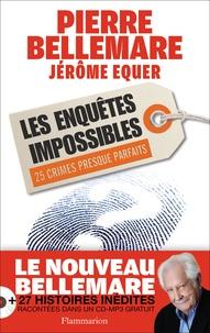 Pierre Bellemare et Jérôme Equer - Les enquêtes impossibles. 1 CD audio MP3