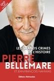 Pierre Bellemare et Jean-François Nahmias - Les grands crimes de l'Histoire.