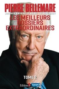 Pierre Bellemare - Les Meilleurs dossiers extraordinaires Tome 2.