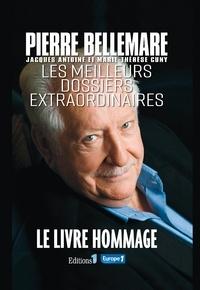 Pierre Bellemare - Les meilleurs dossiers extraordinaires.
