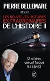 Pierre Bellemare - Les nouvelles histoires extraordinaires de l'histoire - Tome 2.