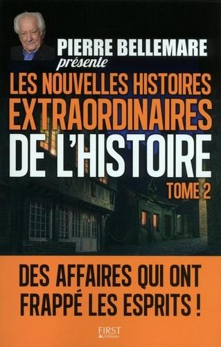 Pierre Bellemare et Frédéric Chauvaud - Les nouvelles histoires extraordinaires de l'Histoire - Tome 2.