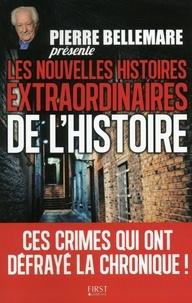 Pierre Bellemare - Les nouvelles histoires extraordinaires de l'histoire.