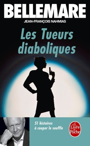 Pierre Bellemare - Les Tueurs diaboliques.