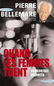 Pierre Bellemare et Marie-Thérèse Cuny - Quand les femmes tuent - La suite.
