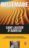 Pierre Bellemare - Sans laisser d'adresse - Enquêtes sur des disparitions et des réapparitions extraordinaires.