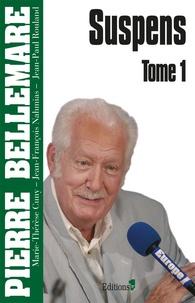 Pierre Bellemare - Suspens Tome 1 : .
