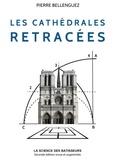 Pierre Bellenguez - Les cathédrales retracées.