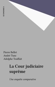 Pierre Bellet et André Tunc - La Cour judiciaire suprême - Une enquête comparative.